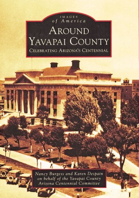 Around Yavapai County: Celebrating Arizona's Centennial